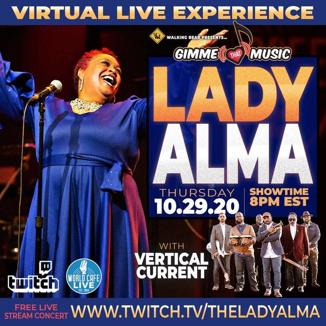 WALKING-BEAR -WORLD-CAFE-LIVE-PRESENTS-LADY-ALMA-WITH VERTICAL CURRENT-GIMME THAT MUSIC-VIRTUAL-LIVE-EXPERIENCE